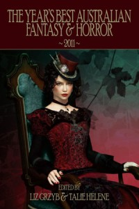 The Year's Best Australian Fantasy & Horror 2011